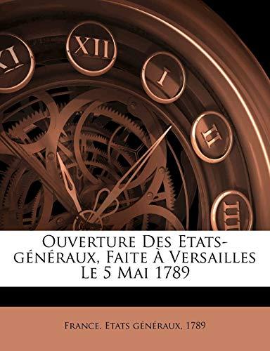 9781246944143: Ouverture Des Etats-généraux, Faite À Versailles Le 5 Mai 1789 (French Edition)