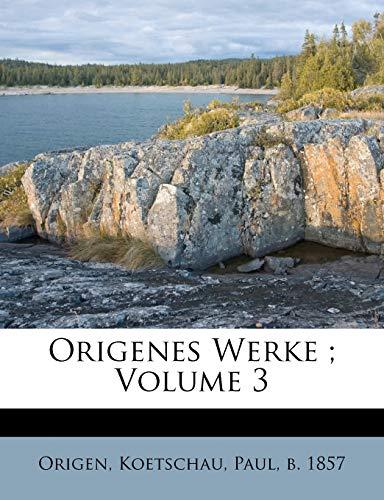9781246964011: Origenes Werke ; Volume 3