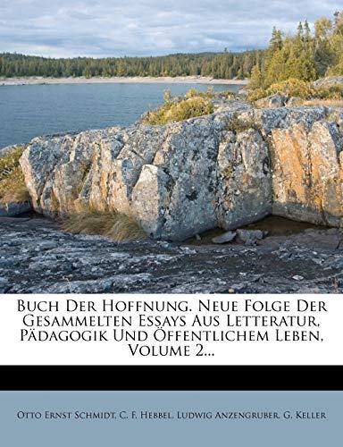 9781246975925: Buch Der Hoffnung. Neue Folge Der Gesammelten Essays Aus Letteratur, Pädagogik Und Öffentlichem Leben, Volume 2... (German Edition)