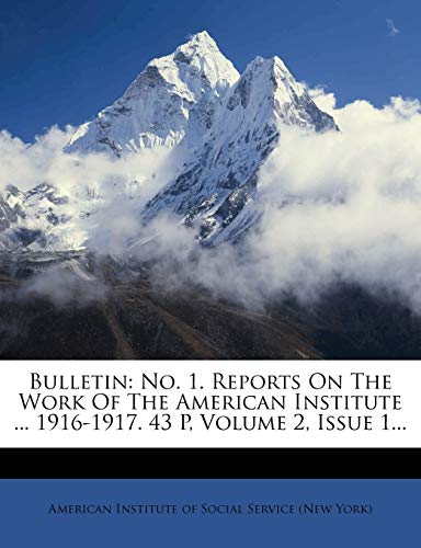 9781246980479: Bulletin: No. 1. Reports On The Work Of The American Institute ... 1916-1917. 43 P, Volume 2, Issue 1...
