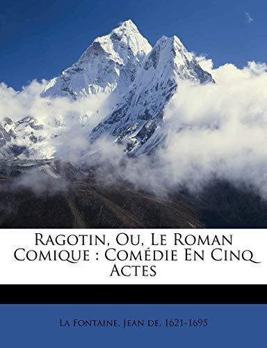 9781246992137: Ragotin, Ou, Le Roman Comique: Comédie En Cinq Actes (French Edition)
