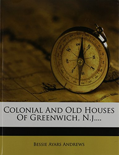 9781247017143: Colonial And Old Houses Of Greenwich, N.j....