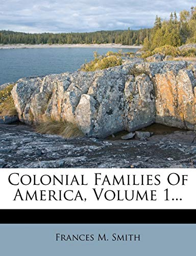 9781247022222: Colonial Families Of America, Volume 1...