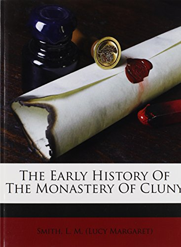 9781247025599: The Early History Of The Monastery Of Cluny