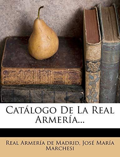 9781247096384: Catálogo De La Real Armería...