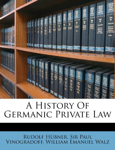 9781247126647: A History Of Germanic Private Law