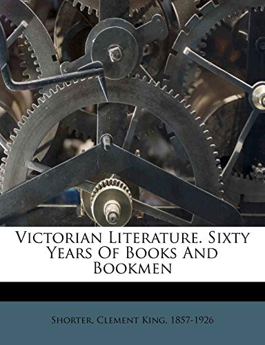 9781247135052: Victorian Literature. Sixty Years Of Books And Bookmen