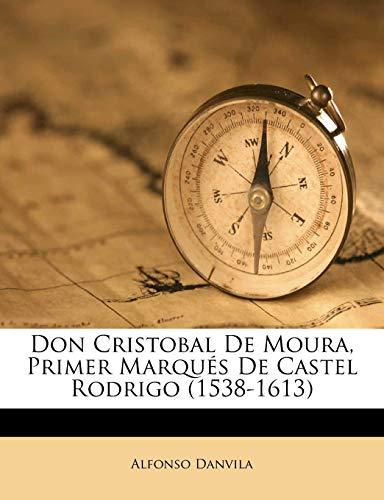 9781247205564: Don Cristobal De Moura, Primer Marqués De Castel Rodrigo (1538-1613)