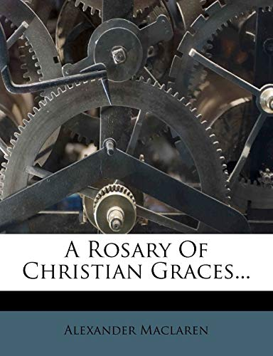 9781247223254: A Rosary Of Christian Graces...