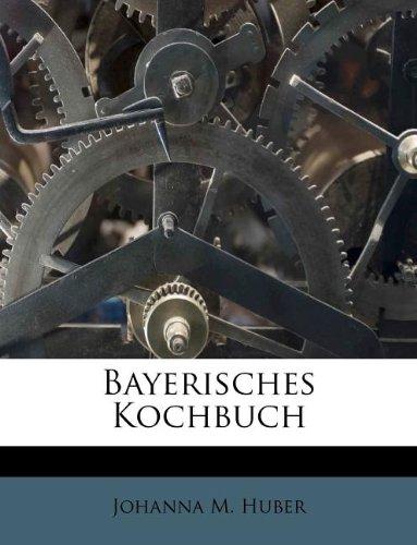 9781247283111: Bayerisches Kochbuch