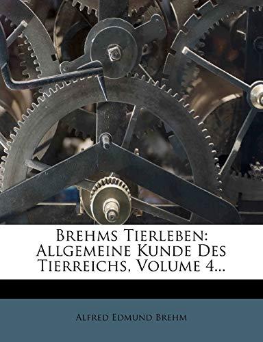 9781247299341: Brehms Tierleben: Allgemeine Kunde Des Tierreichs, Volume 4...