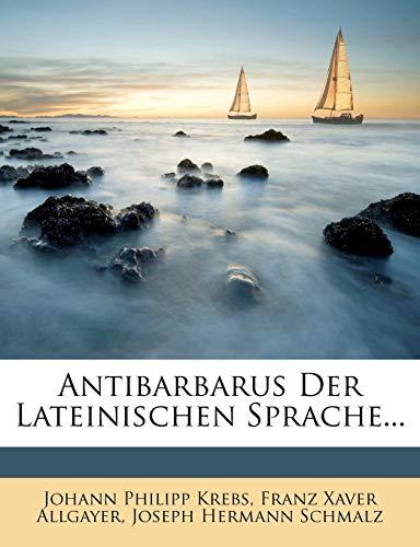 9781247348001: Antibarbarus der lateinischen Sprache, Zweiter Band