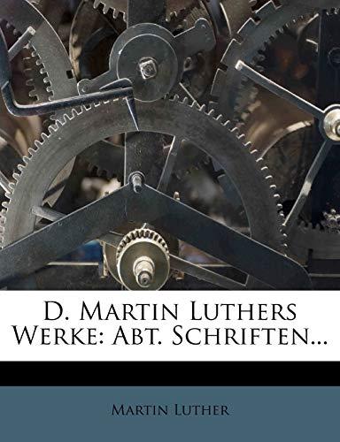 9781247348995: D. Martin Luthers Werke: Abt. Schriften... (Latin Edition)