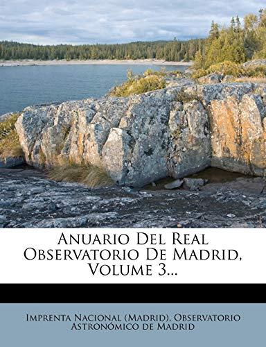 9781247354958: Anuario Del Real Observatorio De Madrid, Volume 3... (Spanish Edition)