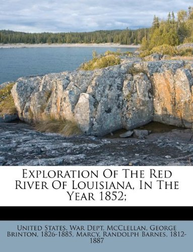 9781247399577: Exploration Of The Red River Of Louisiana, In The Year 1852;