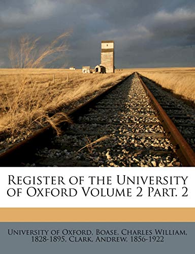9781247414041: Register of the University of Oxford Volume 2 Part. 2