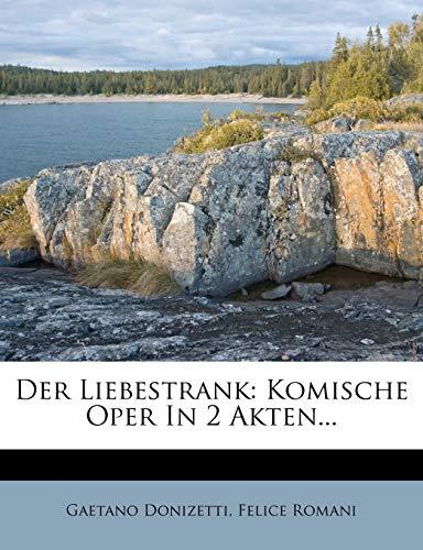 9781247440217: Der Liebestrank: Komische Oper In 2 Akten...
