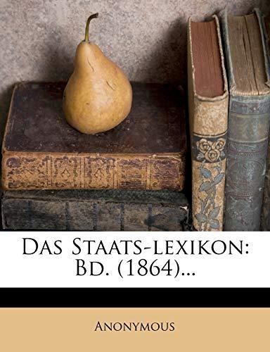 9781247457611: Das Staats-lexikon: Bd. (1864)... (German Edition)