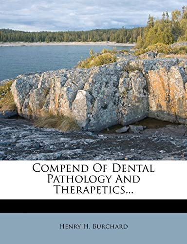 9781247557670: Compend Of Dental Pathology And Therapetics...
