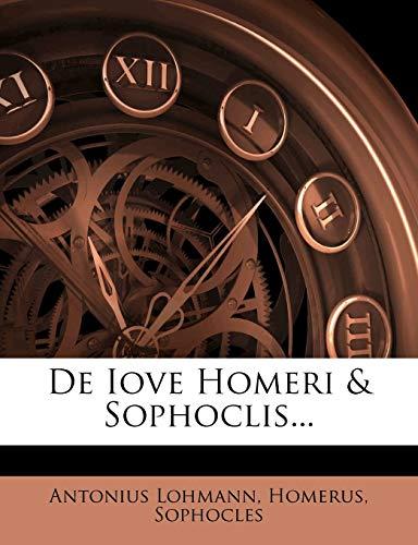 De Iove Homeri & Sophoclis... (1247580350) by Antonius Lohmann; Homerus; Sophocles