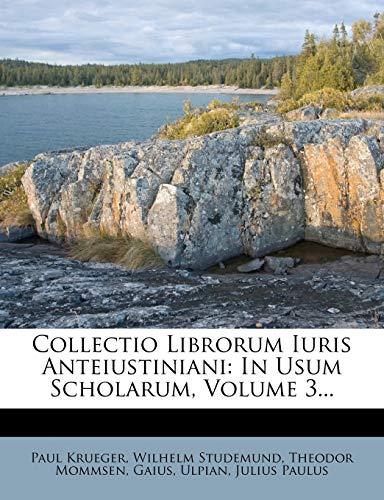 9781247584218: Collectio Librorum Iuris Anteiustiniani: In Usum Scholarum, Volume 3... (Latin Edition)