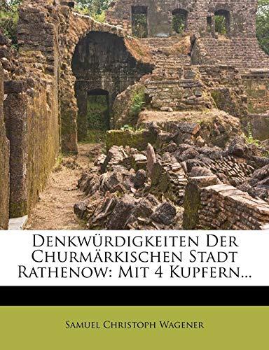 9781247604022: Denkwürdigkeiten Der Churmärkischen Stadt Rathenow: Mit 4 Kupfern...