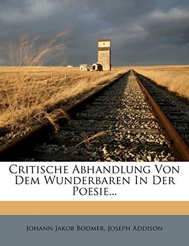 9781247607177: Critische Abhandlung Von Dem Wunderbaren In Der Poesie... (German Edition)