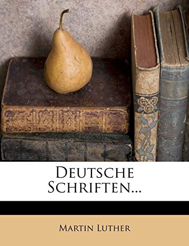 Deutsche Schriften... (German Edition) (1247617459) by Martin Luther