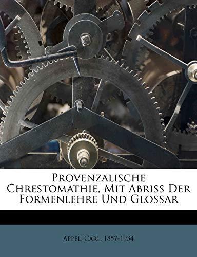 9781247671819: Provenzalische Chrestomathie, Mit Abriss Der Formenlehre Und Glossar (German Edition)