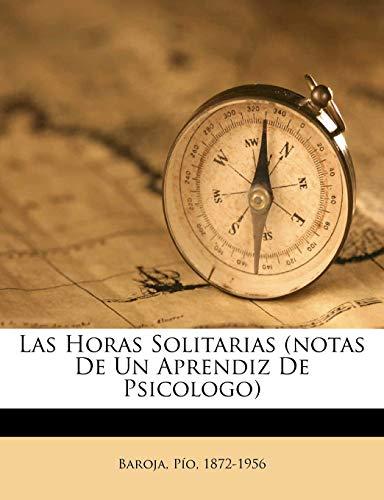 9781247673608: Las Horas Solitarias (notas De Un Aprendiz De Psicologo)