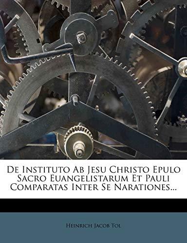 9781247757964: De Instituto Ab Jesu Christo Epulo Sacro Euangelistarum Et Pauli Comparatas Inter Se Narationes...
