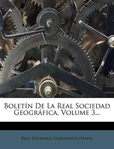 9781247827667: Boletín De La Real Sociedad Geográfica, Volume 3...