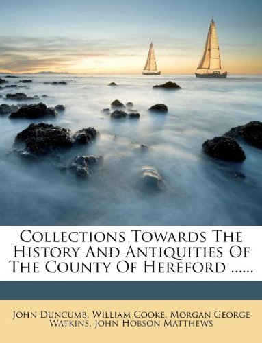 9781247827742: Collections Towards The History And Antiquities Of The County Of Hereford ......