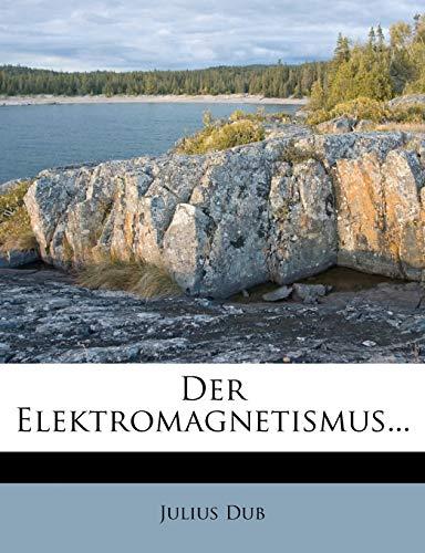 9781247852287: Der Elektromagnetismus...