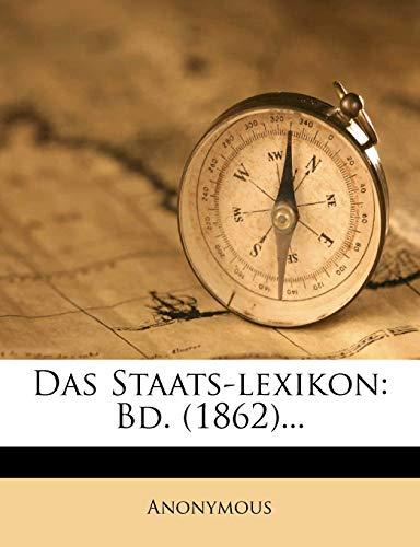 9781247897677: Das Staats-lexikon: Bd. (1862)... (German Edition)
