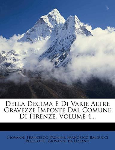 9781247957616: Della Decima E Di Varie Altre Gravezze Imposte Dal Comune Di Firenze, Volume 4.