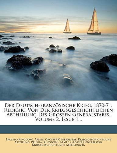 9781247979090: Der Deutsch-französische Krieg, 1870-71: Redigirt Von Der Kriegsgeschichtlichen Abtheilung Des Grossen Generalstabes, Volume 2, Issue 1... (German Edition)