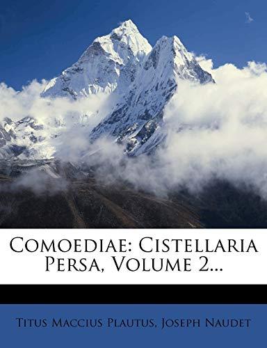 9781247992648: Comoediae: Cistellaria Persa, Volume 2...