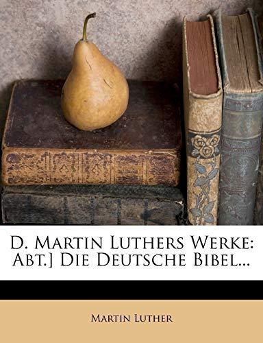 9781248008102: D. Martin Luther's Deutsche Bibel. Erster Band. (German Edition)