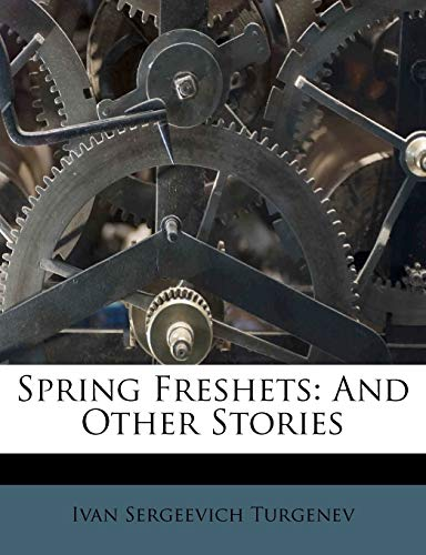 9781248017746: Spring Freshets: And Other Stories