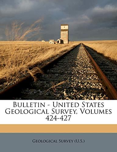 9781248026984: Bulletin - United States Geological Survey, Volumes 424-427