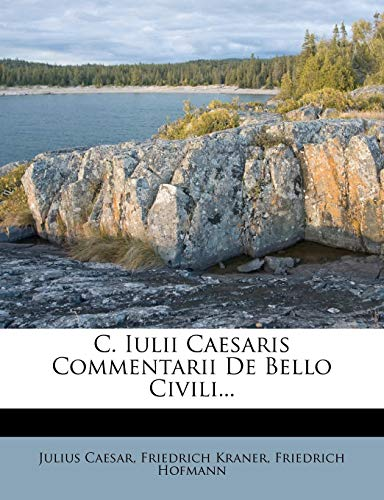 9781248068656: C. Iulii Caesaris Commentarii De Bello Civili... (German Edition)