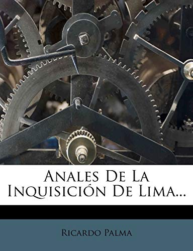 9781248069240: Anales De La Inquisición De Lima...