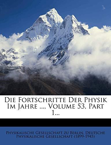 9781248079898: Die Fortschritte der Physik im Jahre 1897, Dreiundfünfzigster Jahrgang (German Edition)