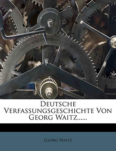 9781248101124: Deutsche Verfassungsgeschichte Von Georg Waitz...... (German Edition)