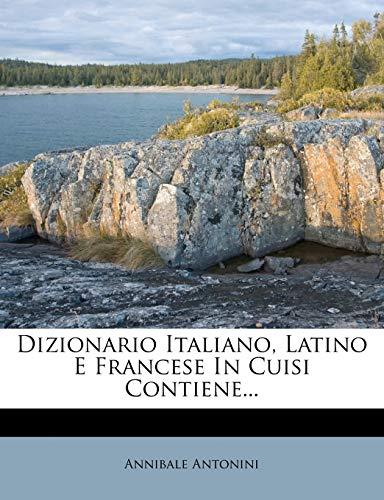 9781248170847: Dizionario Italiano, Latino E Francese in Cuisi Contiene...