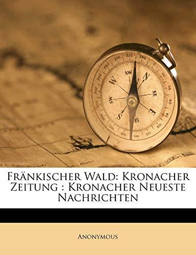 9781248186206: Fränkischer Wald: Kronacher Zeitung : Kronacher Neueste Nachrichten