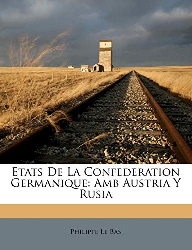 9781248196885: Etats De La Confederation Germanique: Amb Austria Y Rusia (French Edition)