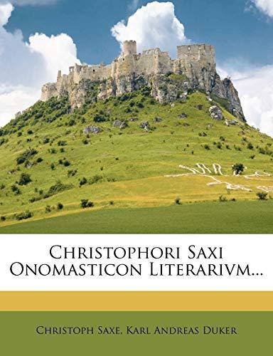 9781248270363: Christophori Saxi Onomasticon Literarivm... (Italian Edition)