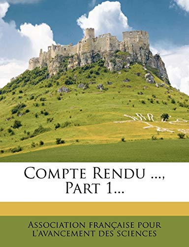 9781248286982: Compte Rendu ..., Part 1... (French Edition)